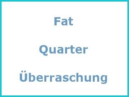 Fat Quarter Überraschung